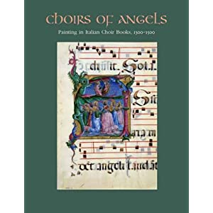 【クリックで詳細表示】Choirs of Angels: Painting in Italian Choir Books, 1300-1500 (Metropolitan Museum of Art): Barbara Drake Boehm: 洋書