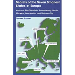 Secrets of the Seven Smallest States of Europe: Andorra, Liechtenstein, Luxembourg, Malta, Monaco, San Marino, and Vatican City