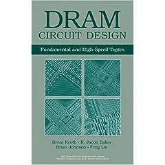 【クリックでお店のこの商品のページへ】DRAM Circuit Design: Fundamental and High-Speed Topics (IEEE Press Series on Microelectronic Systems): Brent Keeth, R. Jacob Baker, Brian Johnson, Feng Lin: 洋書