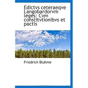 【クリックで詳細表示】Edictvs ceteraeqve Langobardorvm leges: Cvm constitvtionibvs et pactis: Friedrich Bluhme: 洋書
