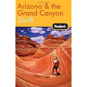 【クリックで詳細表示】Fodor's Arizona and the Grand Canyon 2008 (Fodor's Gold Guides) [ペーパーバック]
