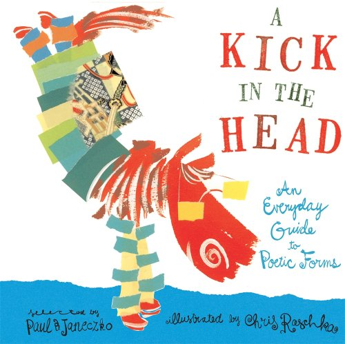 A Kick In the Head: An Everyday Guide to Poetic Foms