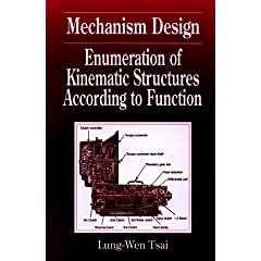 【クリックで詳細表示】Mechanism Design: Enumeration of Kinematic Structures According to Function (Mechanical and Aerospace Engineering Series): Lung-Wen Tsai: 洋書