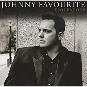 Johnny Favourite - Troubadour
