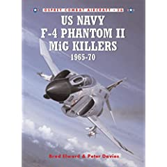 【クリックで詳細表示】US Navy F-4 Phantom II MiG Killers 1965-70 (Combat Aircraft): Brad Elward, Jim Laurier: 洋書