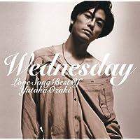 WEDNESDAY~LOVE SONG BEST OF YUTAKA OZAKI
