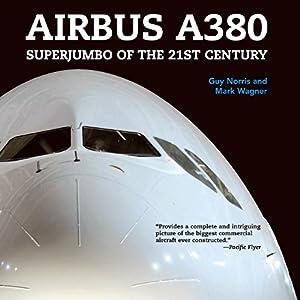 【クリックでお店のこの商品のページへ】Airbus A380: Superjumbo of the 21st Century: Guy Norris, Mark Wagner: 洋書