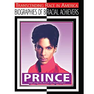 Prince: Singer-Songwriter, Musician, and Record Producer (Transcending Race in America: Biographies of Biracial Achievers) (ハードカバー)