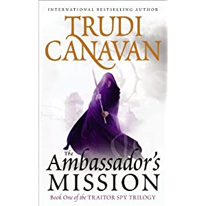 【クリックで詳細表示】The Ambassador's Mission (The Traitor Spy Trilogy): Trudi Canavan: 洋書