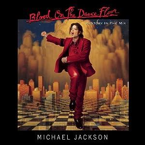 【クリックで詳細表示】Michael Jackson : Blood on the Dance Floor / History in the Mix - 音楽