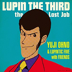 : LUPIN THE THIRD~ the Last Job~