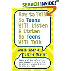 How To Talk So Your Teens Will Listen and Listen So Your Teens Will Talk