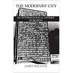 The Modernist City: An Anthropological Critique of Brasilia