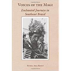 Voices of the Magi: Enchanted Journeys in Southeast Brazil (Chicago Studies in Ethnomusicology)