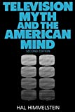 Television Myth & the American Mind By Hal Himmelstein
