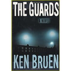 The Guards: A Novel, Bruen, Ken