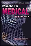 Modern Medical Statistics: A Practical Guide (Hodder Arnold Publication)