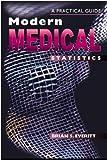 Modern Medical Statistics: A Practical Guide (Hodder Arnold Publication)