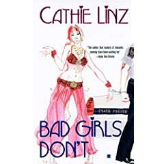 Cathie Linz 2007 release Bad Girls Don't