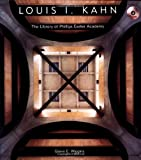 Louis I. Kahn: The Library at Phillips Exeter Academy By Glenn E. Wiggins