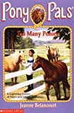 Too Many Ponies (Pony Pals (Paperback))