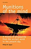 Munitions of the Mind By Philip M. Taylor
