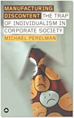 30 &#8211; Manufacturing Discontent: The Trap of Individualism in Corporate Society
