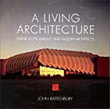 A Living Architecture By John Rattenbury