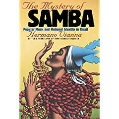The Mystery of Samba : Popular Music and National Identity in Brazil