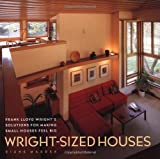 Wright-Sized Houses By Diane Maddex
