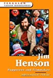 Jim Henson: Puppeteer And Filmmaker By James R. Parish