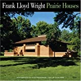 Frank Lloyd Wright Prairie Houses By Alan Hess