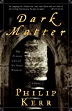 Dark Matter: The Private Life of Newton By Philip Kerr