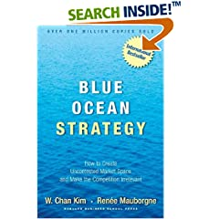 Blue Ocean Strategy: How To Create Uncontested Market Space And Make The Competition Irrelevant <br>