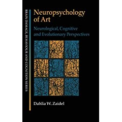 Neuropsychology Of Art: Neurological, Cognitive and Evolutionary Perspectives