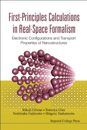 First-Principles Calculations In Real-Space Formalism:  Electronic Configurations And Transport Properties Of Nanostructures by Kikuji Hirose, Tomoya Ono, Yoshitaka Fujimoto, and Shigeru Tsukamoto  (Hardcover - Mar 30, 2005)