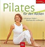 Pilates für den Rücken. Schmerzen lindern - Beschwerden vorbeugen