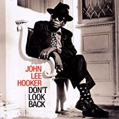 john lee hooker don't look back