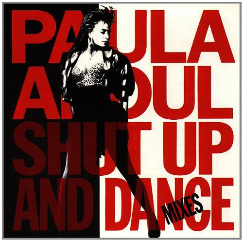 Paula Abdul - Shut Up And Dance (The Dance Mixes) - Zortam Music