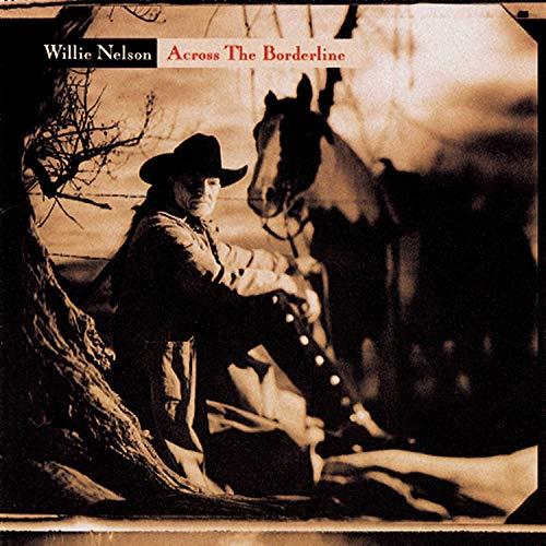 Willie Nelson - Across the Borderline - Zortam Music