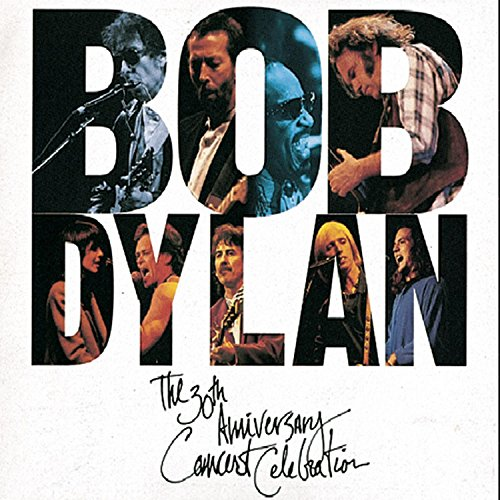 Bob Dylan - The 30th Anniversary Concert Celebration - Zortam Music