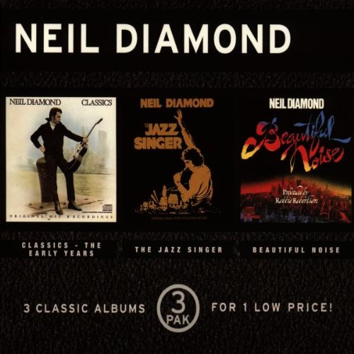 Neil Diamond - Classics: the Early Years/Jazz Singer/Beautiful Noise - Zortam Music
