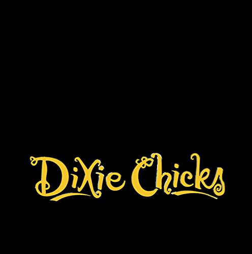Dixie Chicks - I