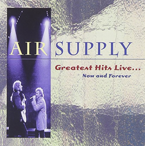 Air Supply - Now and Forever-greatest Hits Live - Zortam Music