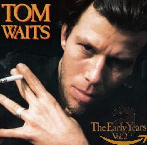 Tom Waits - The Early Years (Vol 2) - Zortam Music