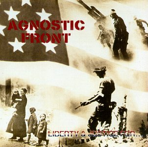 Agnostic Front - Liberty And Justice For... - Zortam Music
