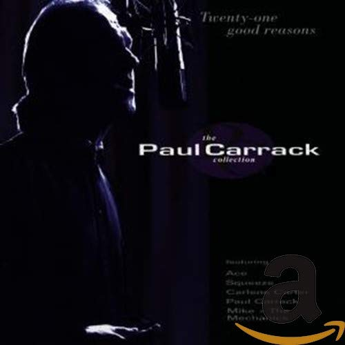 Paul Carrack - Twenty-One Good Reasons - The Paul Carrack Collection - Zortam Music