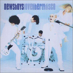 Newsboys - Love Liberty Disco - Zortam Music