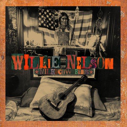 Willie Nelson - Milk Cow Blues - Zortam Music