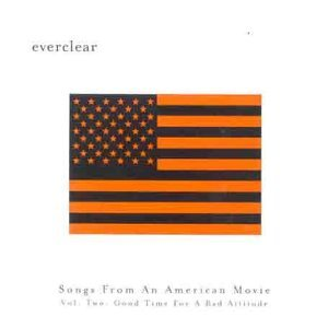 Everclear - Songs From An American Movie, Vol. 2 : Good Time For A Bad Attitude - Zortam Music